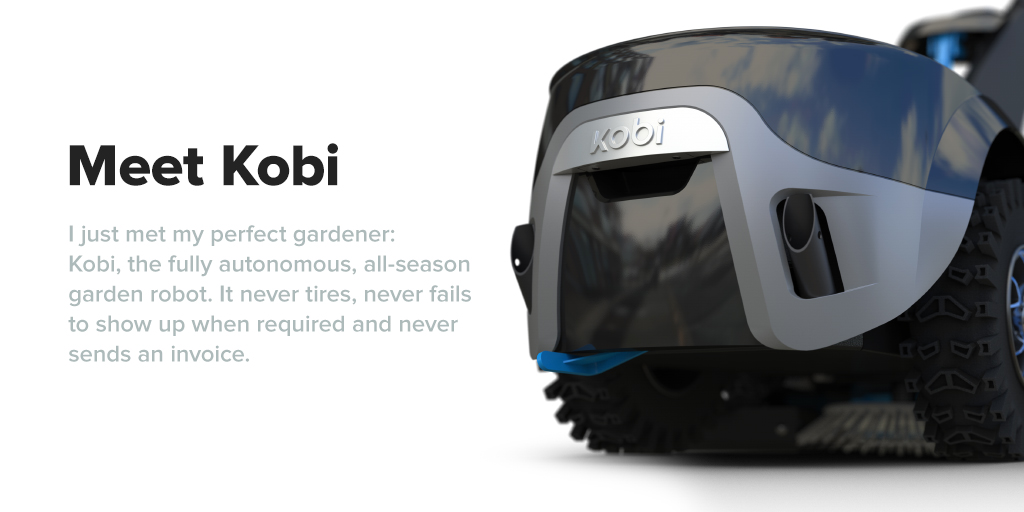 Kobi, Your fully autonomous multifunctional yard robot - The Kobi